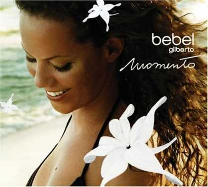 Bestselling Music (2007) - Momento by Bebel Gilberto
