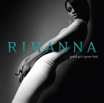 Bestselling Music (2007) - Good Girl Gone Bad by Rihanna