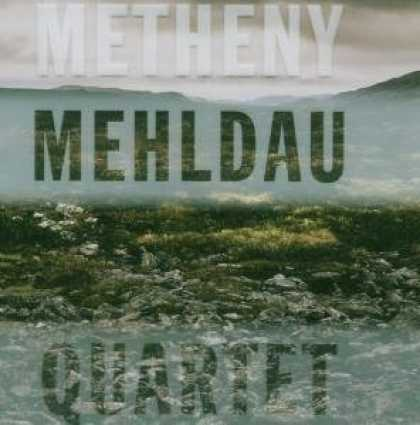 Bestselling Music (2007) - Metheny Mehldau Quartet by Pat Metheny