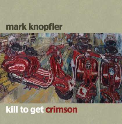 Bestselling Music (2007) - Kill to Get Crimson by Mark Knopfler