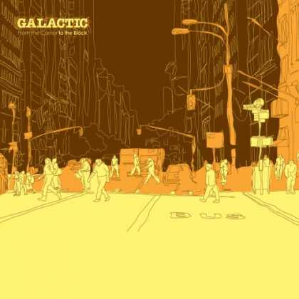 Bestselling Music (2007) - From the Corner to the Block by Galactic