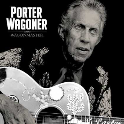 Bestselling Music (2007) - Wagonmaster by Porter Wagoner