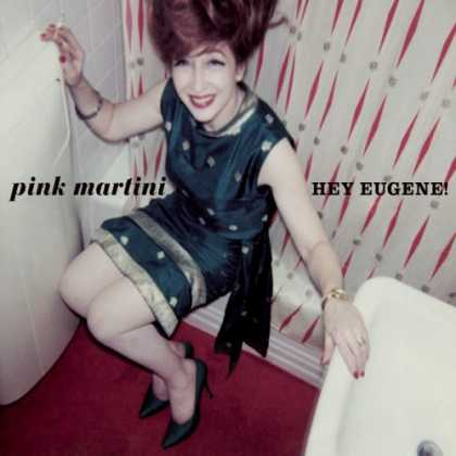 Bestselling Music (2007) - Hey Eugene! by Pink Martini