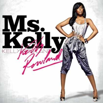 Bestselling Music (2007) - Ms. Kelly by Kelly Rowland
