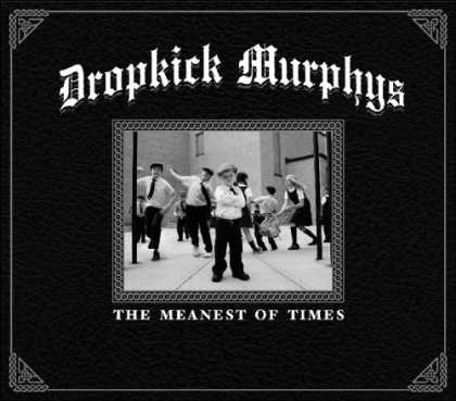 Bestselling Music (2007) - The Meanest Of Times by Dropkick Murphys