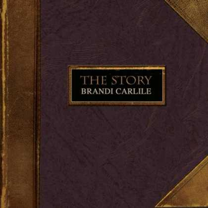 Bestselling Music (2007) - The Story by Brandi Carlile