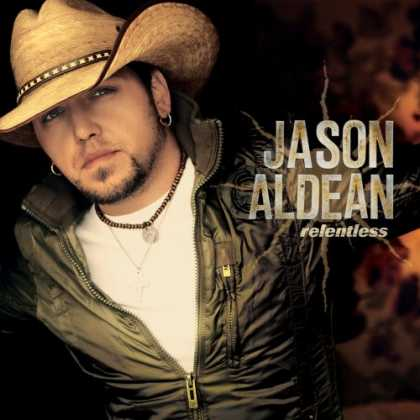 Bestselling Music (2007) - Relentless by Jason Aldean