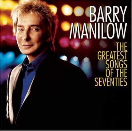 Bestselling Music (2007) - The Greatest Songs of the Seventies by Barry Manilow