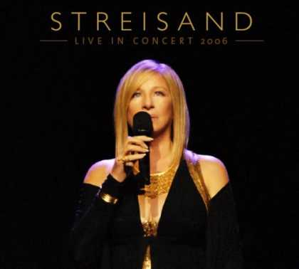 Bestselling Music (2007) - Streisand: Live In Concert (2 CD's) by Barbra Streisand