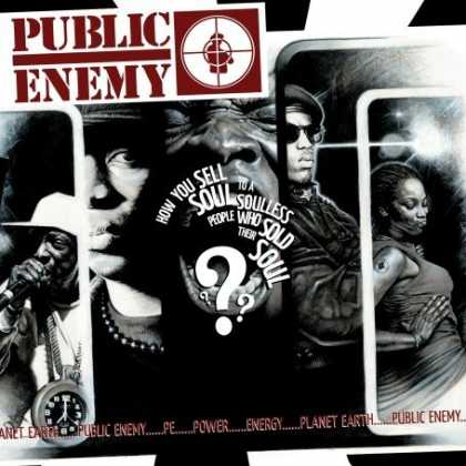 Bestselling Music (2007) - How You Sell Soul to a Soulless People Who Sold Their Soul??? by Public Enemy
