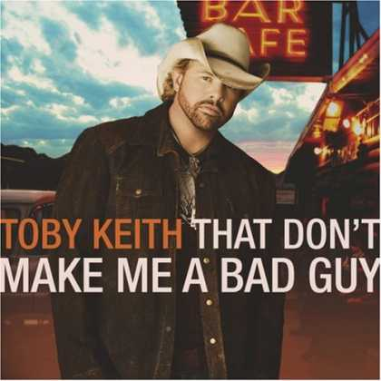 Bestselling Music (2008) - That Don't Make Me a Bad Guy by Toby Keith