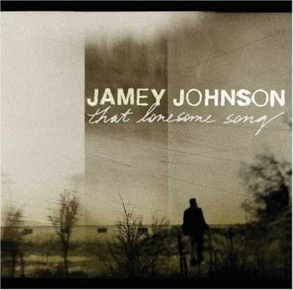 Bestselling Music (2008) - That Lonesome Song by Jamey Johnson