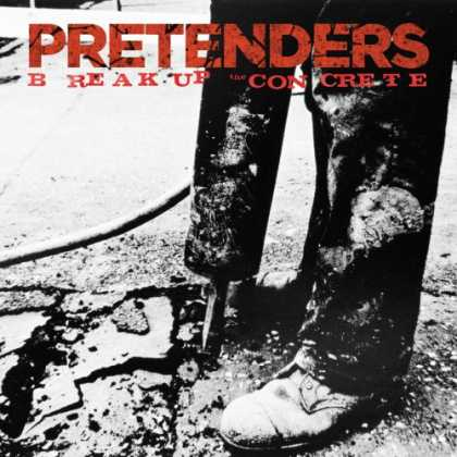Bestselling Music (2008) - Break Up the Concrete by The Pretenders