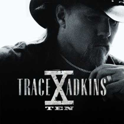Bestselling Music (2008) - X (TEN) by Trace Adkins