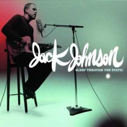 Bestselling Music (2008) - Sleep Through The Static by Jack Johnson