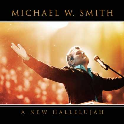 Bestselling Music (2008) - A New Hallelujah by Michael W.Smith