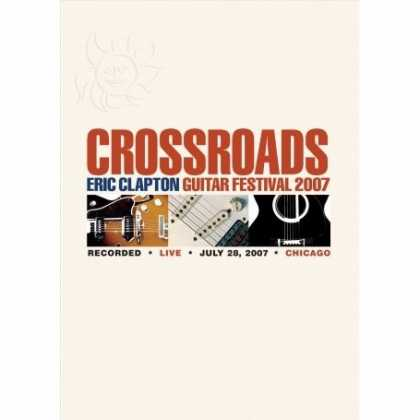 Bestselling Music (2008) - Crossroads: Eric Clapton Guitar Festival 2007