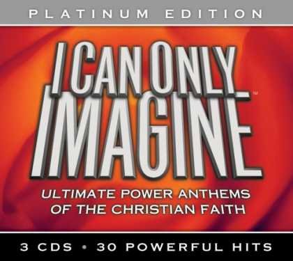 Bestselling Music (2008) - I Can Only Imagine: Platinum Edition by Various Artists