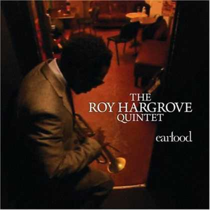 Bestselling Music (2008) - Ear Food by The Roy Hargrove Quintet;Roy Hargrove;Justin Robinson;Gerald Clayton