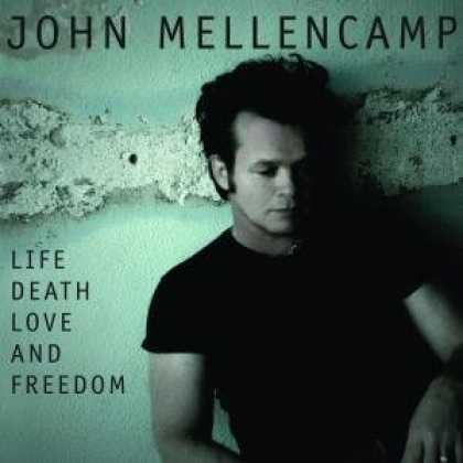 Bestselling Music (2008) - Life Death Love and Freedom by John Mellencamp