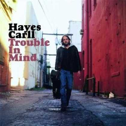 Bestselling Music (2008) - Trouble in Mind by Hayes Carll