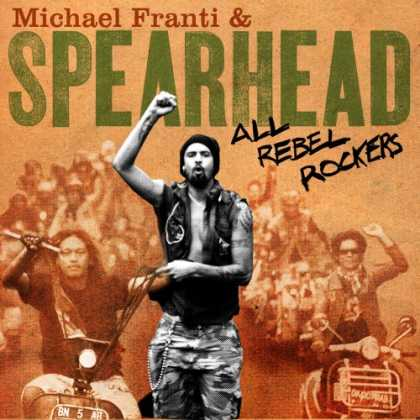 Bestselling Music (2008) - All Rebel Rockers by Michael Franti & Spearhead