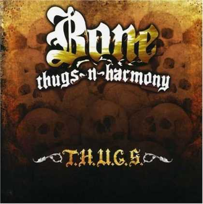 Bestselling Music (2008) - T.H.U.G.S. by Bone Thugs-N-Harmony