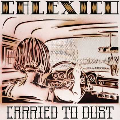 Bestselling Music (2008) - Carried to Dust by Calexico