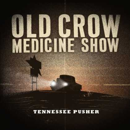 Bestselling Music (2008) - Tennessee Pusher by Old Crow Medicine Show