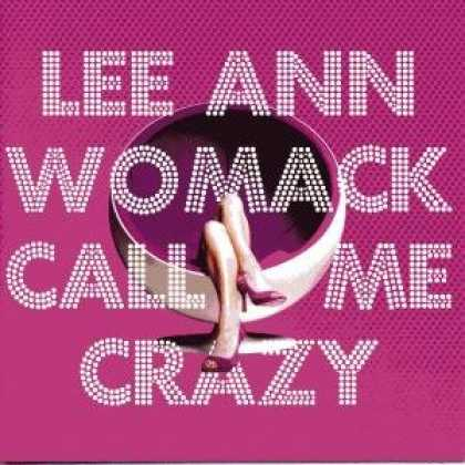 Bestselling Music (2008) - Call Me Crazy by Lee Ann Womack