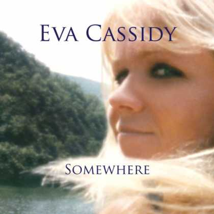 Bestselling Music (2008) - Somewhere by Eva Cassidy