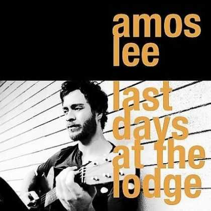 Bestselling Music (2008) - Last Days At the Lodge by Amos Lee