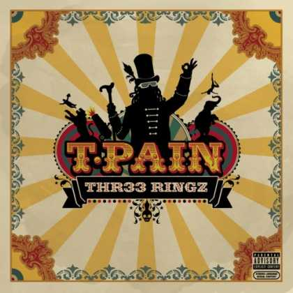Bestselling Music (2008) - Thr33 Ringz by T-Pain