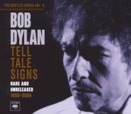 Bestselling Music (2008) - Tell Tale Signs: the Bootleg Series Vol. 8 by Bob Dylan