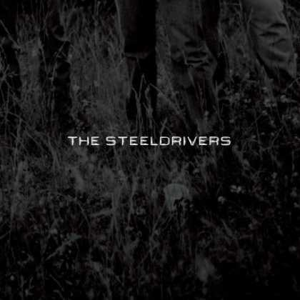 Bestselling Music (2008) - The Steeldrivers by The Steeldrivers