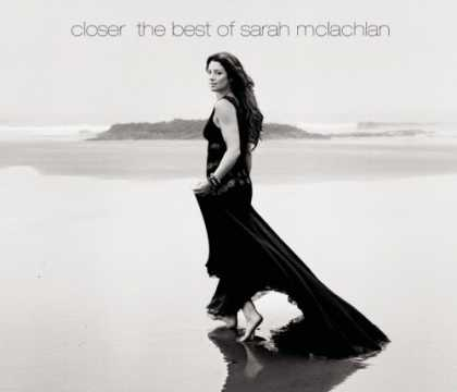 Bestselling Music (2008) - Closer: The Best of Sarah McLachlan by Sarah McLachlan
