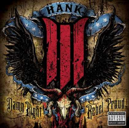 Bestselling Music (2008) - Damn Right, Rebel Proud by Hank Williams III