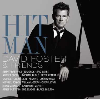 Bestselling Music (2008) - Hit Man: David Foster And Friends (CD/DVD) by David Foster & Friends