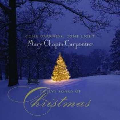 Bestselling Music (2008) - Come Darkness Come Light: Twelve Songs of Christmas by Mary-Chapin Carpenter