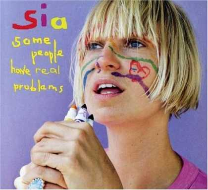 Bestselling Music (2008) - Some People Have Real Problems by Sia