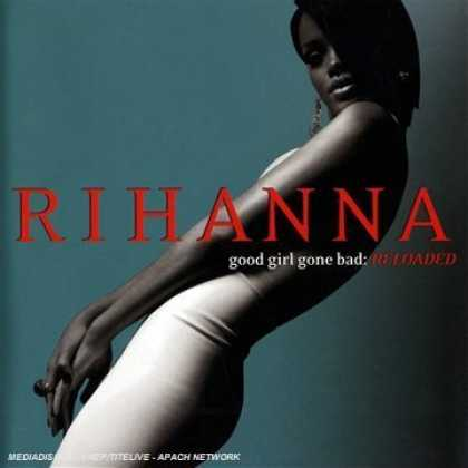 Bestselling Music (2008) - Good Girl Gone Bad: Reloaded by Rihanna