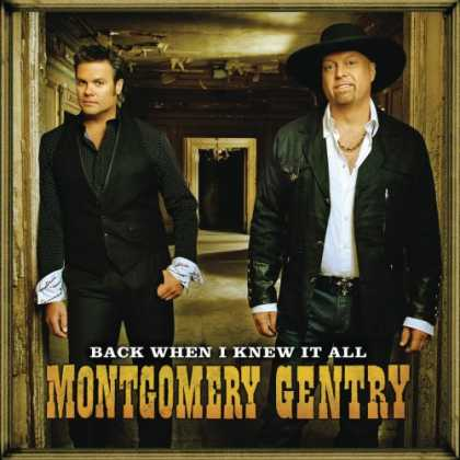 Bestselling Music (2008) - Back When I Knew It All by Montgomery Gentry