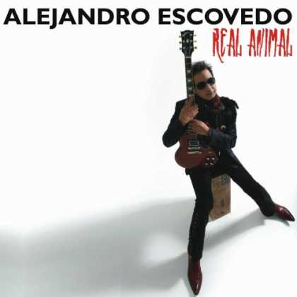 Bestselling Music (2008) - Real Animal by Alejandro Escovedo