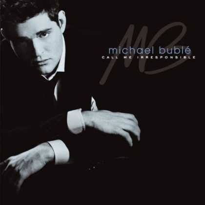 Bestselling Music (2008) - Call Me Irresponsible by Michael Bubl�
