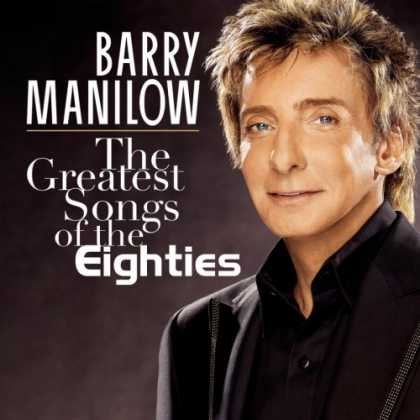 Bestselling Music (2008) - The Greatest Songs Of The Eighties by Barry Manilow