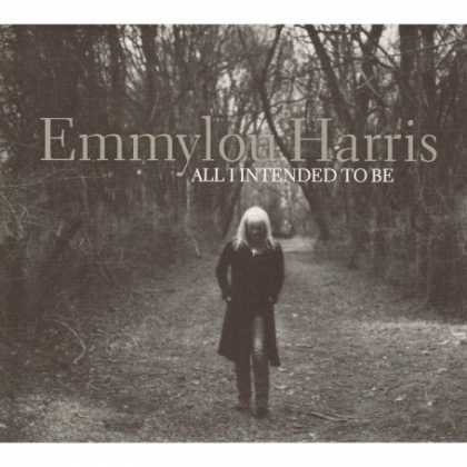 Bestselling Music (2008) - All I Intended to Be by Emmylou Harris