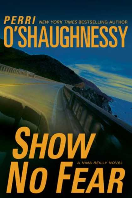 Bestselling Mystery/ Thriller (2008) - Show No Fear: A Nina Reilly Novel by Perri O'Shaughnessy