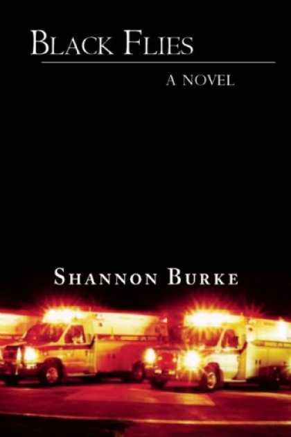 Bestselling Mystery/ Thriller (2008) - Black Flies: A Novel by Shannon Burke