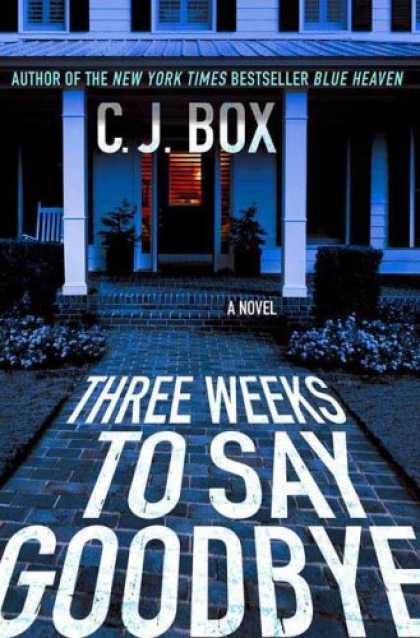 Bestselling Mystery/ Thriller (2008) - Three Weeks to Say Goodbye by C.J. Box