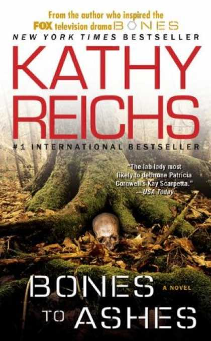 Bestselling Mystery/ Thriller (2008) - Bones to Ashes: A Novel (Temperance Brennan Novels) by Kathy Reichs